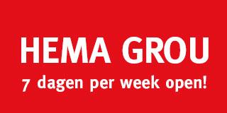 HEMA Grou: 7 dagen per week open!