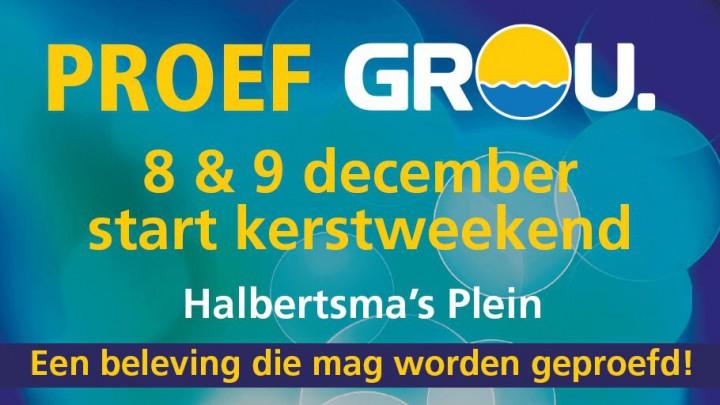 Proef Grou op 8 en 9 december